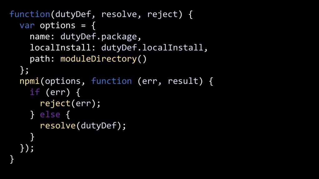 function(dutyDef, resolve, reject) { var option...