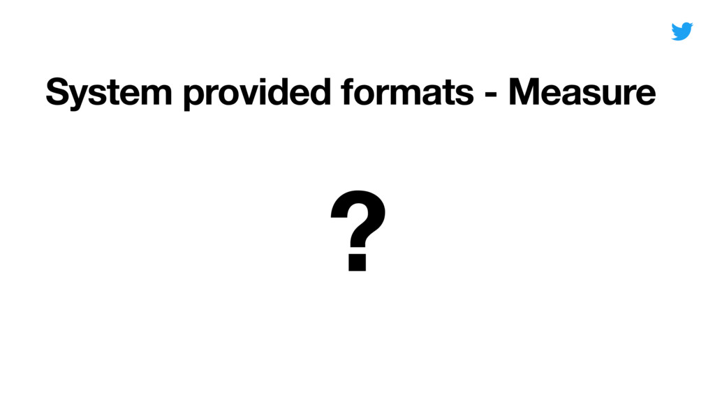System provided formats - Measure Date ?