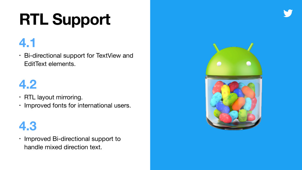 RTL Support 4.1 • Bi-directional support for Te...