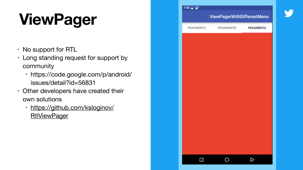 ViewPager • No support for RTL  • Long standing...