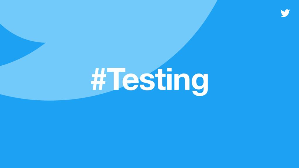 #Testing