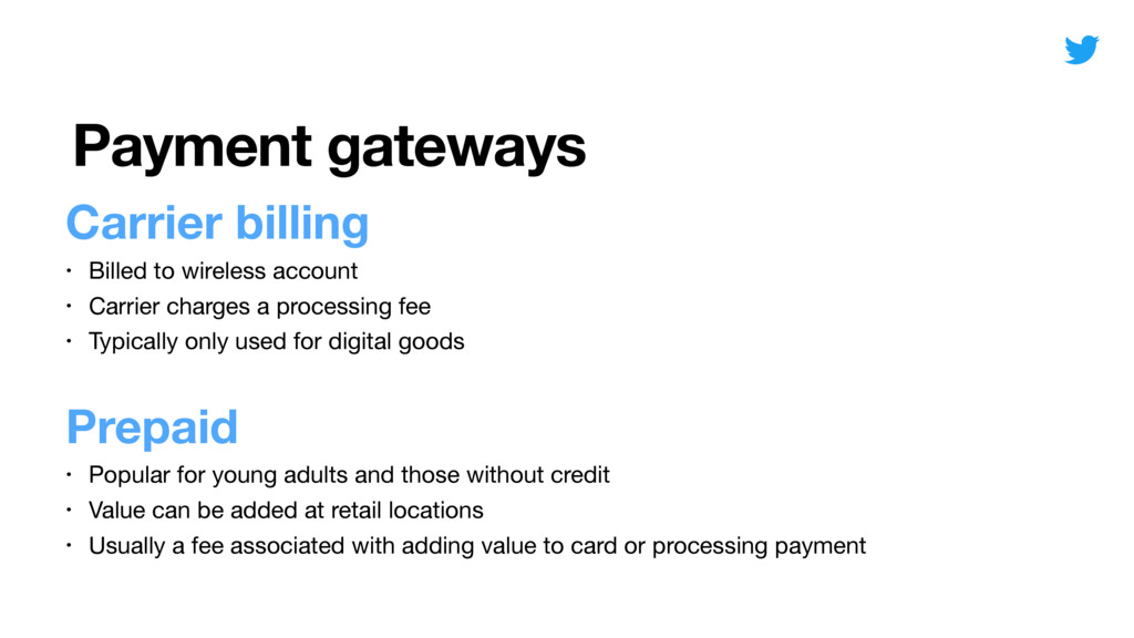 Payment gateways Carrier billing • Billed to wi...