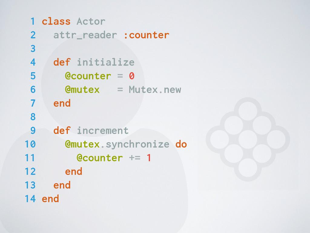  1 class Actor 2 attr_reader :counter 3 4 def ...