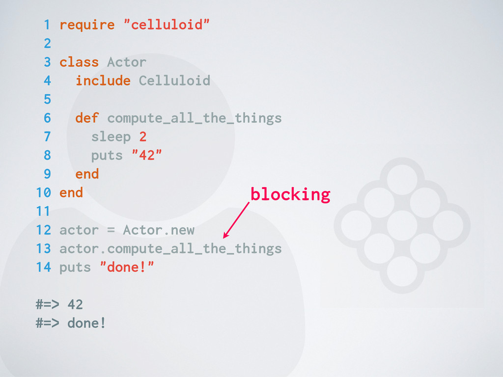 """ 1 require """"celluloid"""" 2 3 class Actor 4 inclu..."""