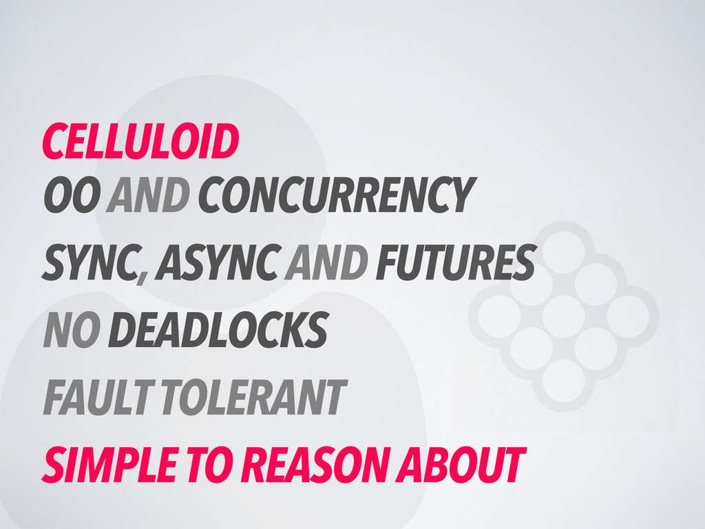 CELLULOID OO AND CONCURRENCY SYNC, ASYNC AND ...