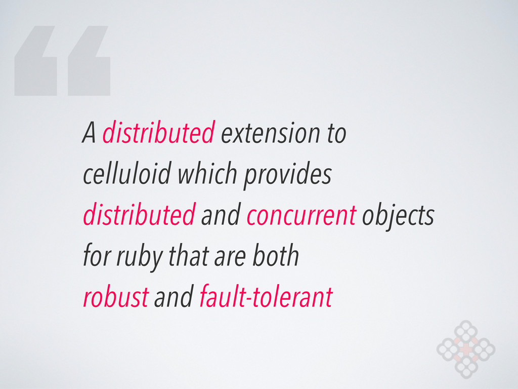 A distributed extension to celluloid which prov...
