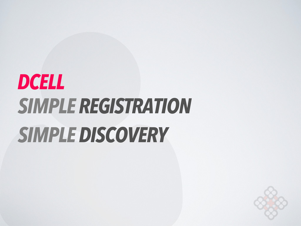  DCELL SIMPLE REGISTRATION SIMPLE DISCOVERY