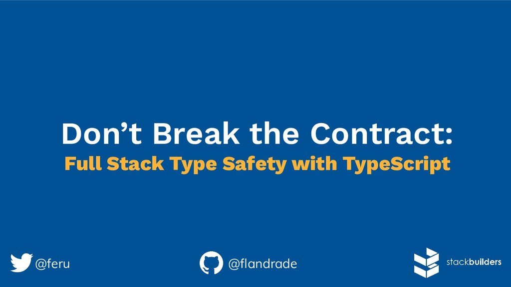 Don't Break the Contract: Full Stack Type Safet...