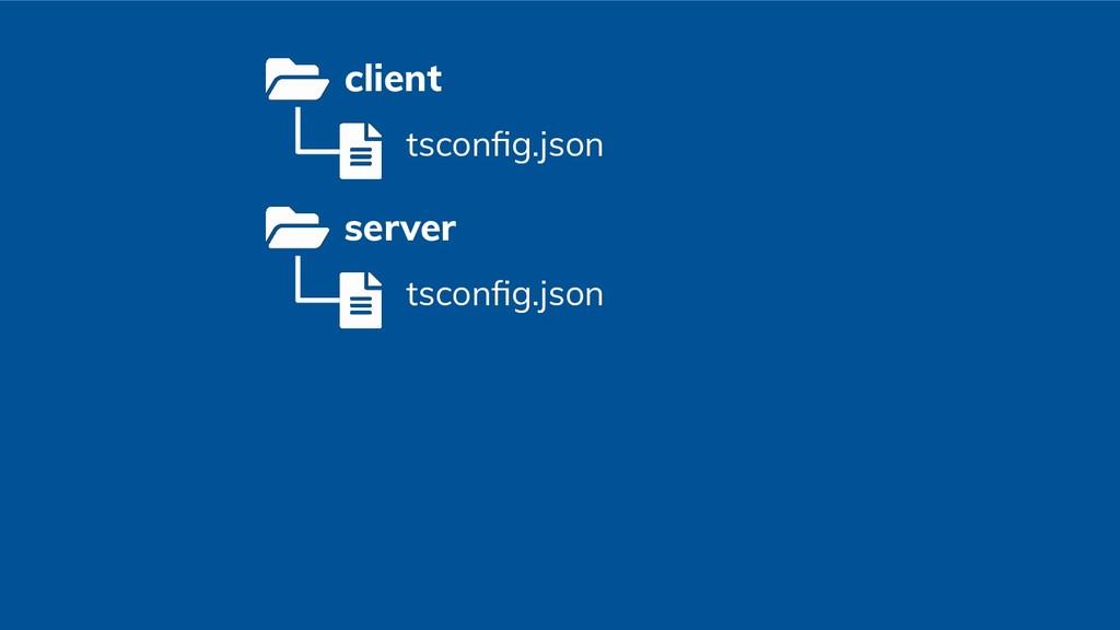 client tsconfig.json server tsconfig.json