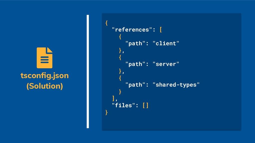 "{ ""references"": [ { ""path"": ""client"" }, { ""path..."