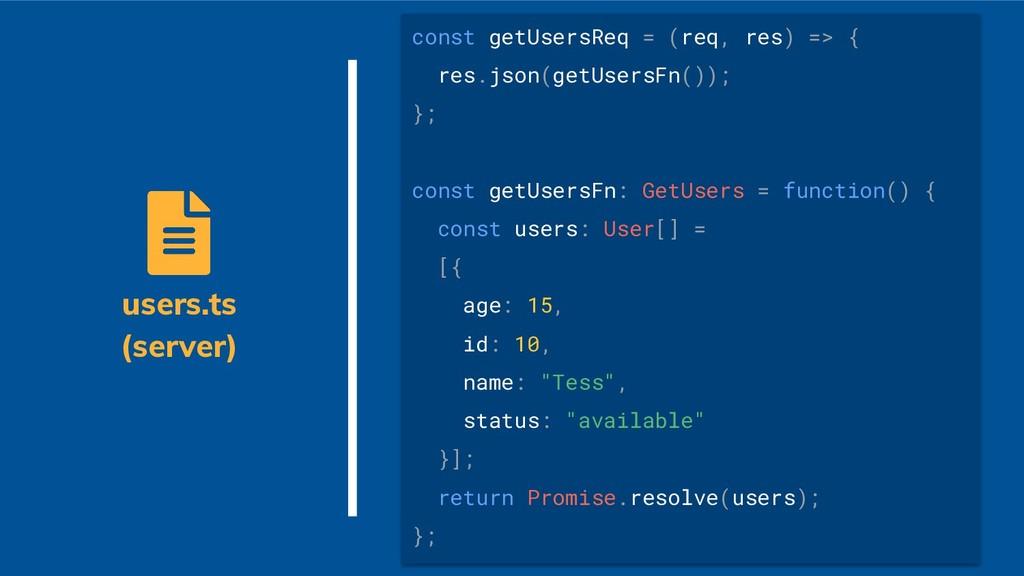 const getUsersReq = (req, res) => { res.json(ge...