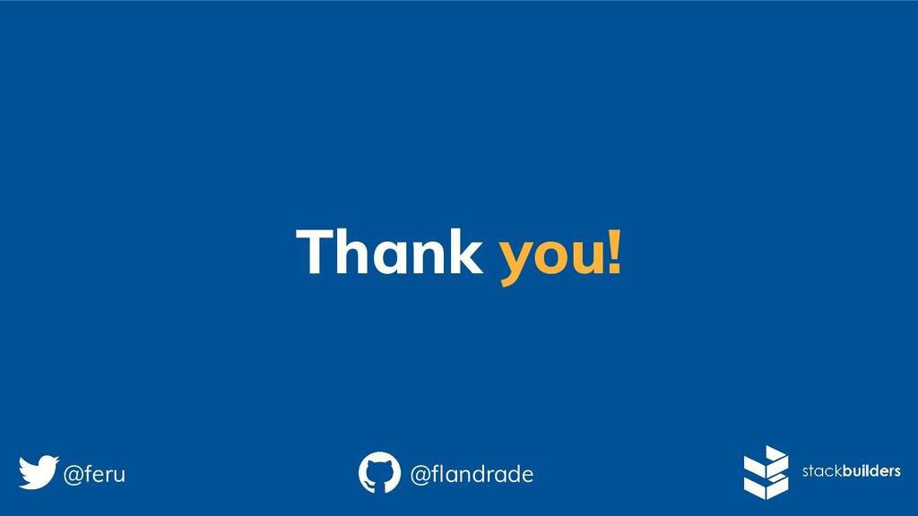 Thank you! @feru @flandrade