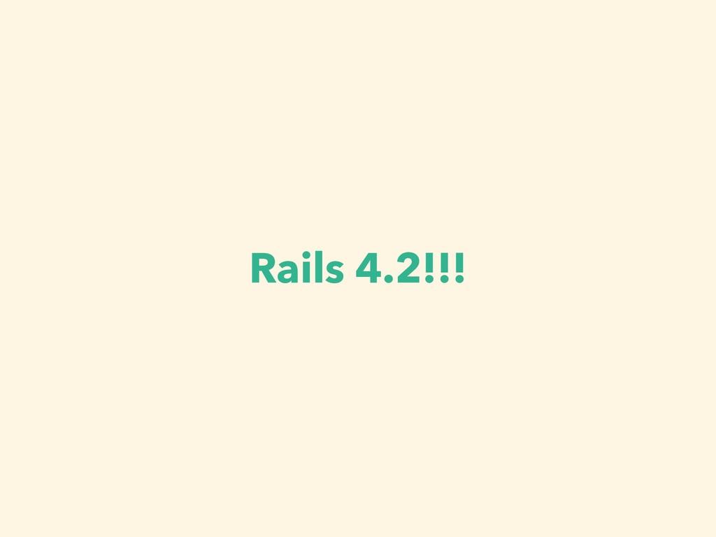 Rails 4.2!!!
