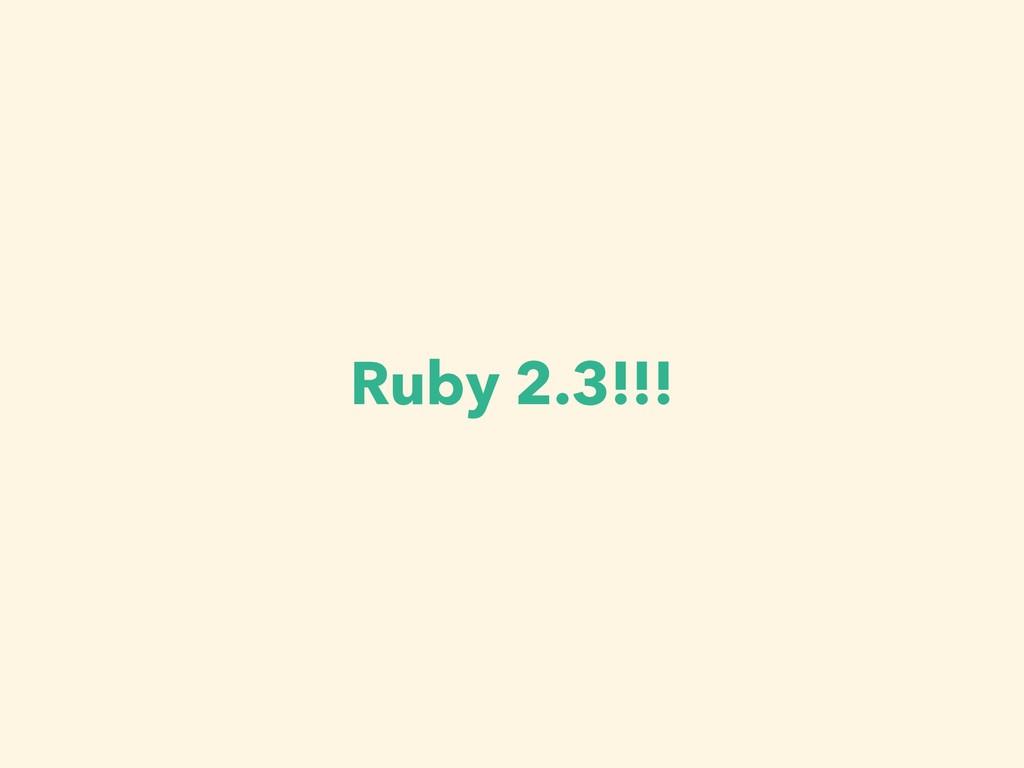 Ruby 2.3!!!