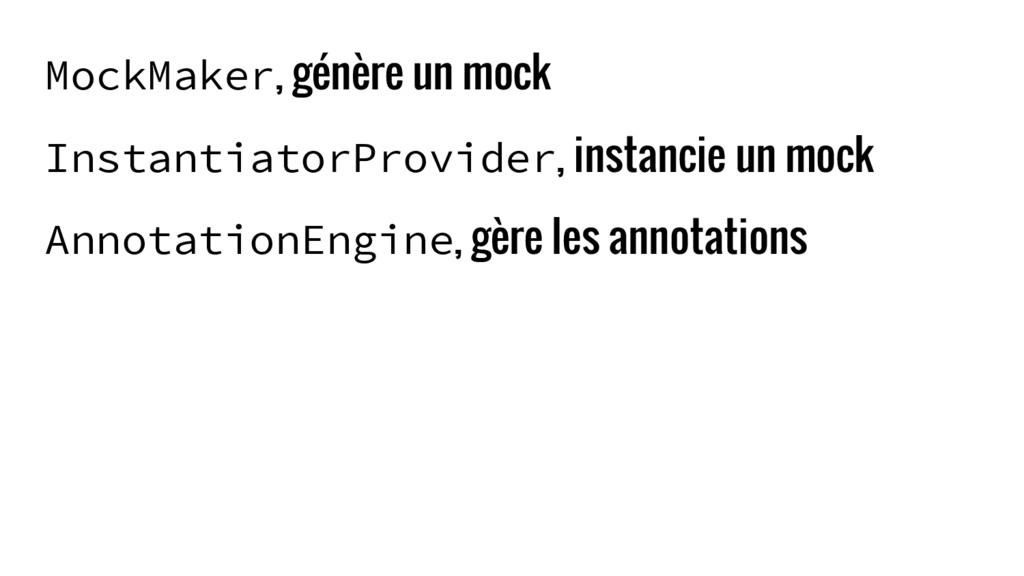 MockMaker, génère un mock InstantiatorProvider,...