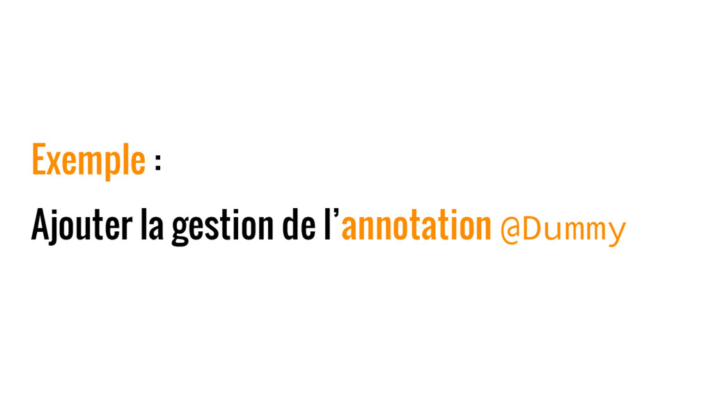 Exemple : Ajouter la gestion de l'annotation @D...
