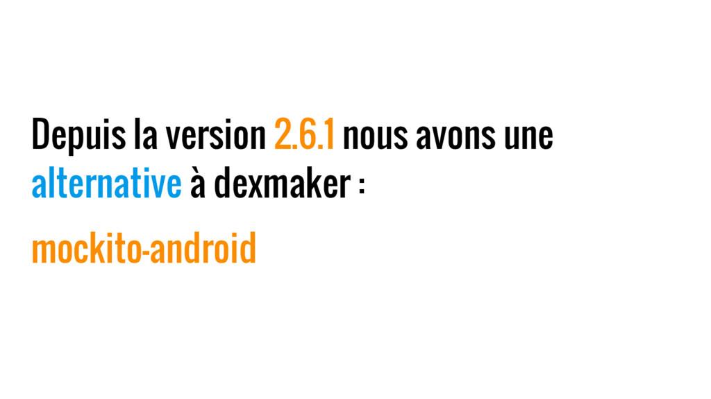 Depuis la version 2.6.1 nous avons une alternat...