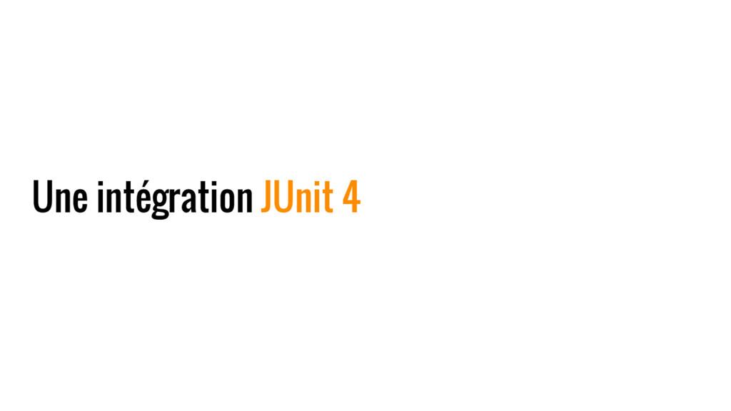 Une intégration JUnit 4