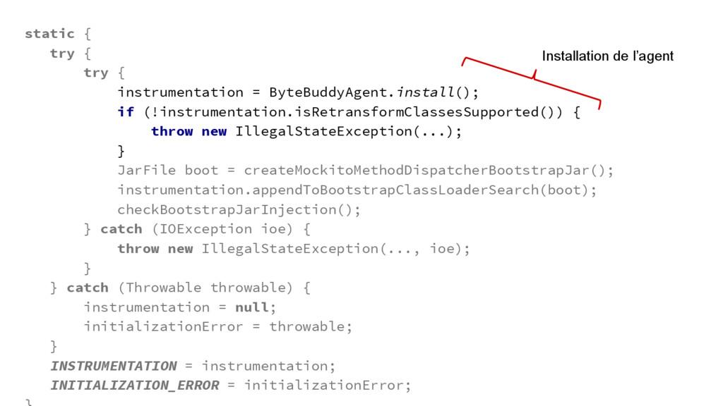 static { try { try { instrumentation = ByteBudd...