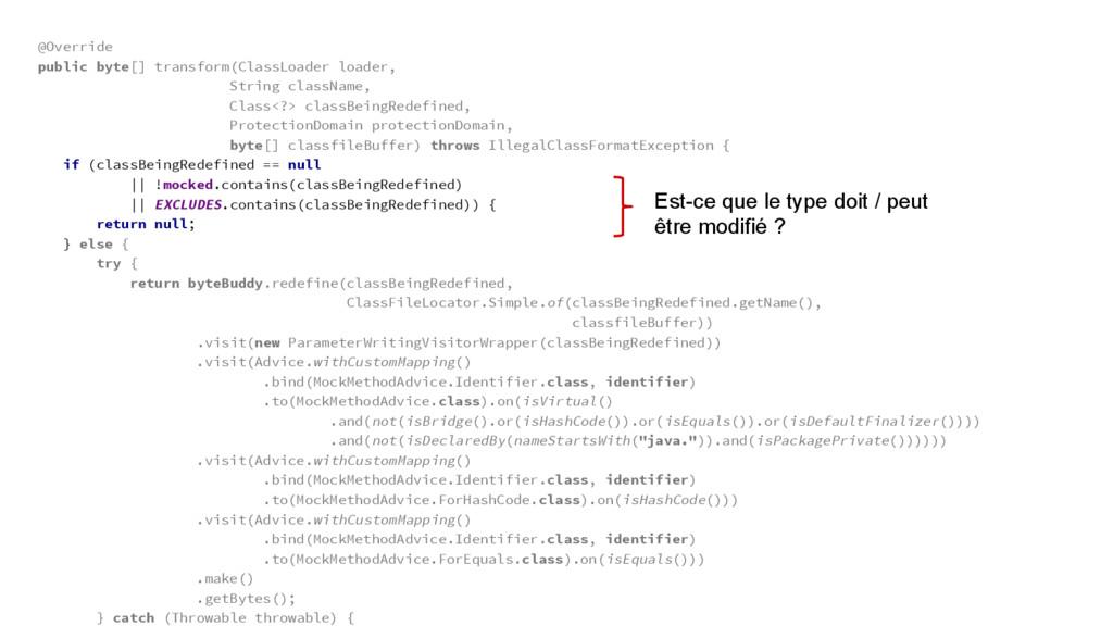 @Override public byte[] transform(ClassLoader l...