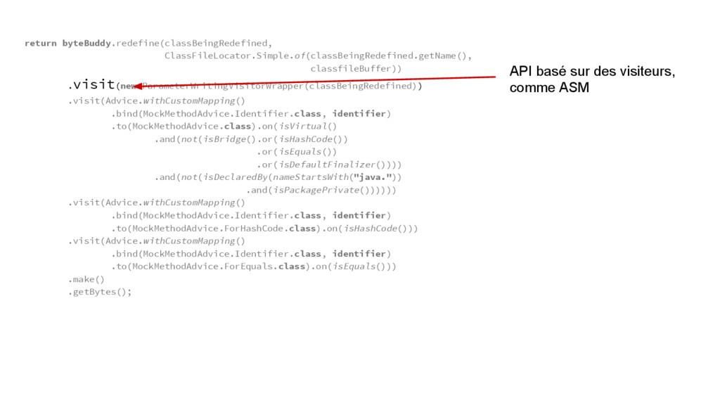return byteBuddy.redefine(classBeingRedefined, ...