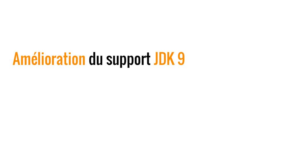 Amélioration du support JDK 9