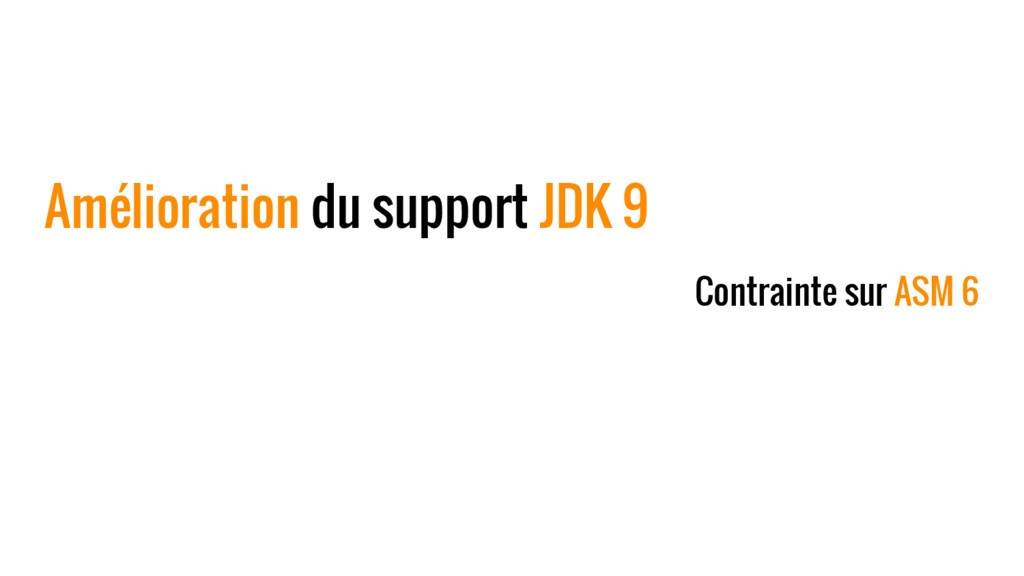 Amélioration du support JDK 9 Contrainte sur AS...