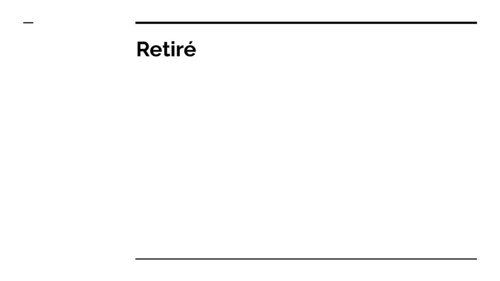 Retiré