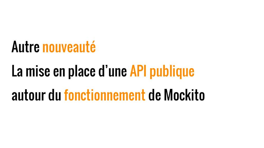 Autre nouveauté La mise en place d'une API publ...