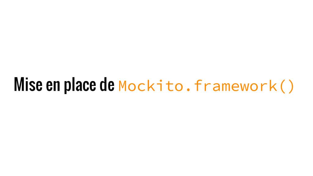 Mise en place de Mockito.framework()