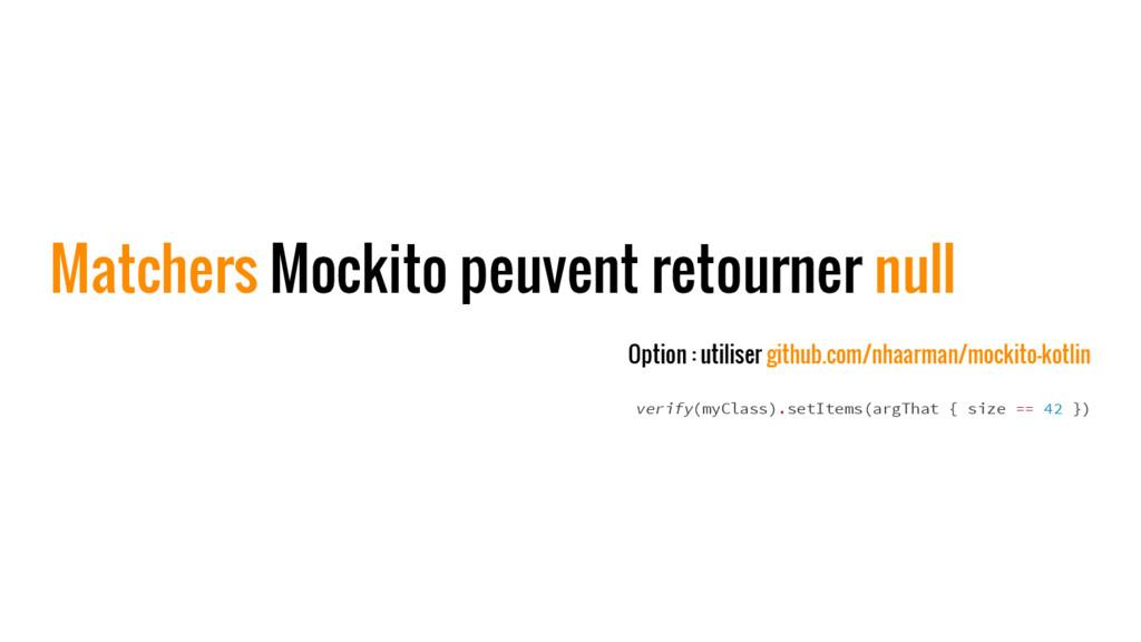 Matchers Mockito peuvent retourner null Option ...