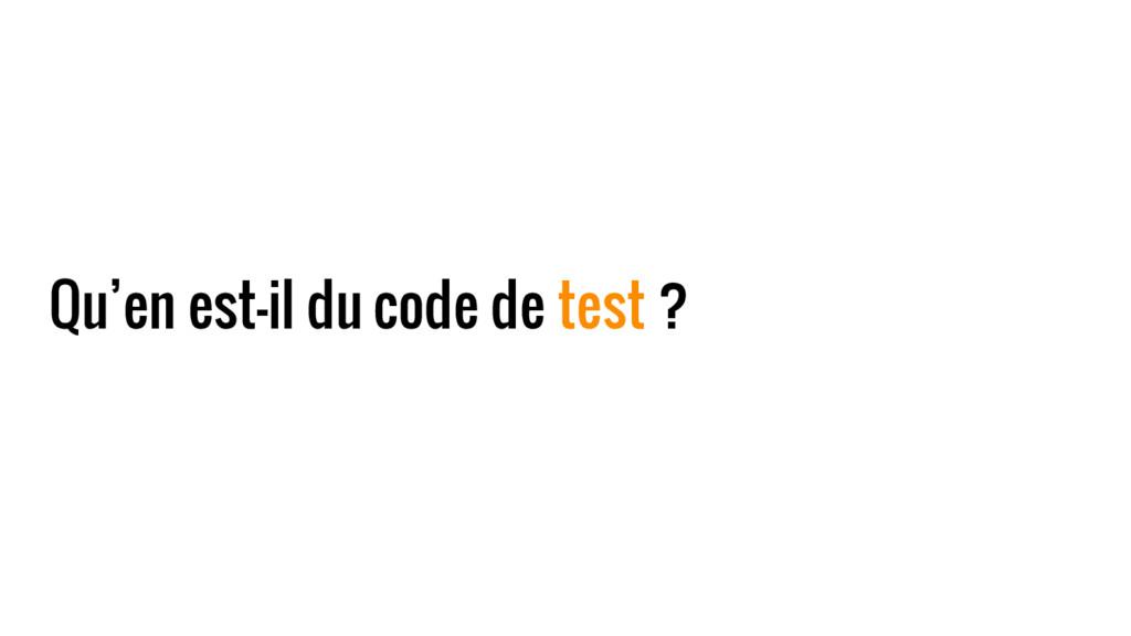 Qu'en est-il du code de test ?