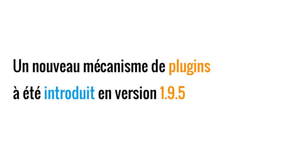 Un nouveau mécanisme de plugins à été introduit...