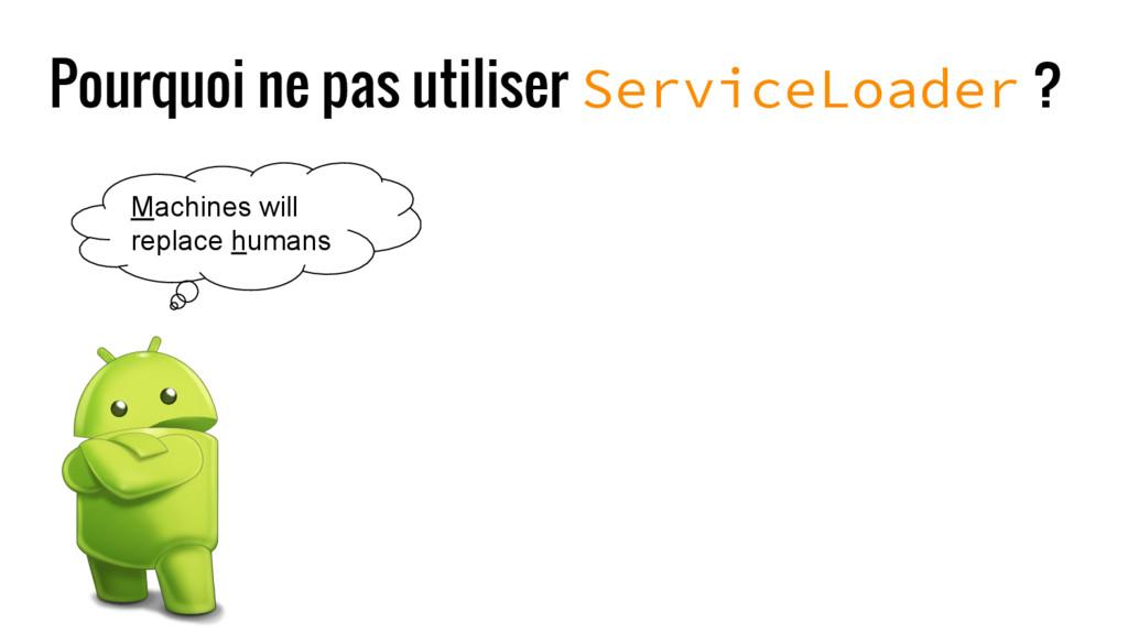 Pourquoi ne pas utiliser ServiceLoader ? Machin...