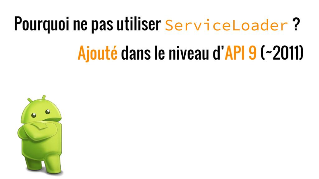 Pourquoi ne pas utiliser ServiceLoader ? Ajouté...
