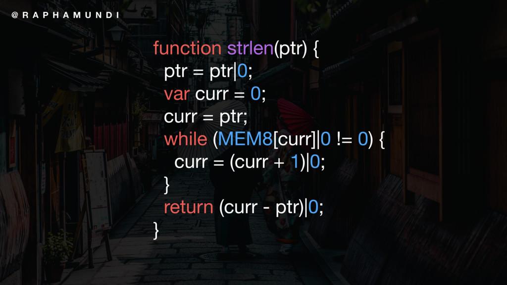 @ R A P H A M U N D I function strlen(ptr) {  p...