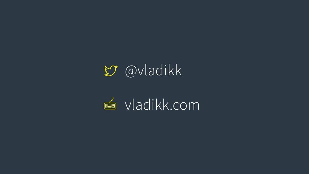 @vladikk vladikk.com