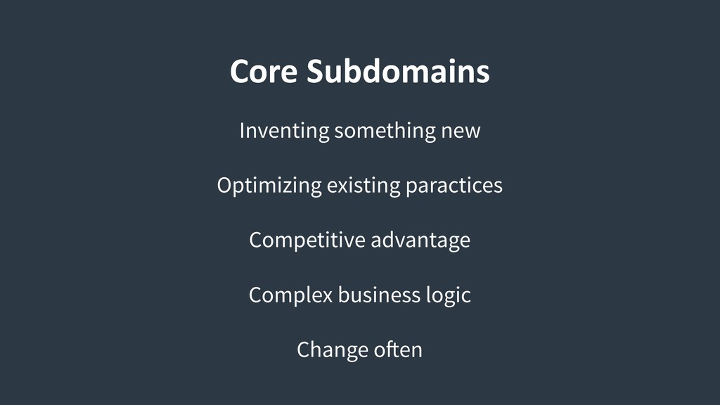 Core Subdomains Inventing something new Optimiz...
