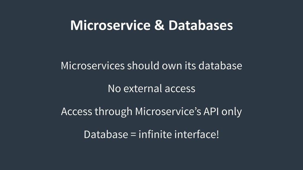 Microservice & Databases Microservices should o...