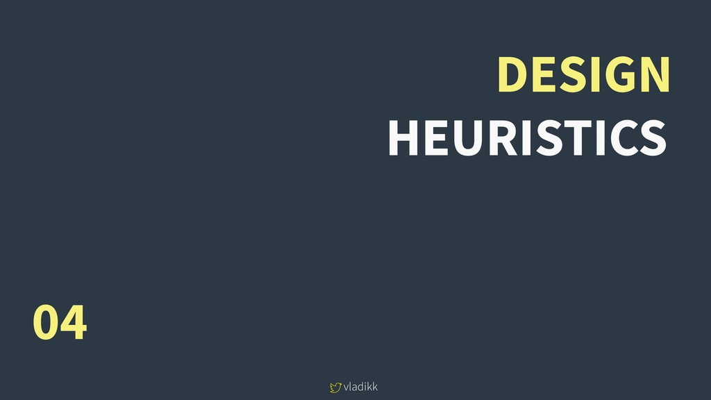 vladikk DESIGN 04 HEURISTICS