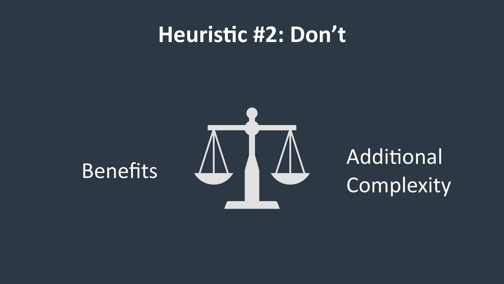 HeurisCc #2: Don't Benefits Addi/onal