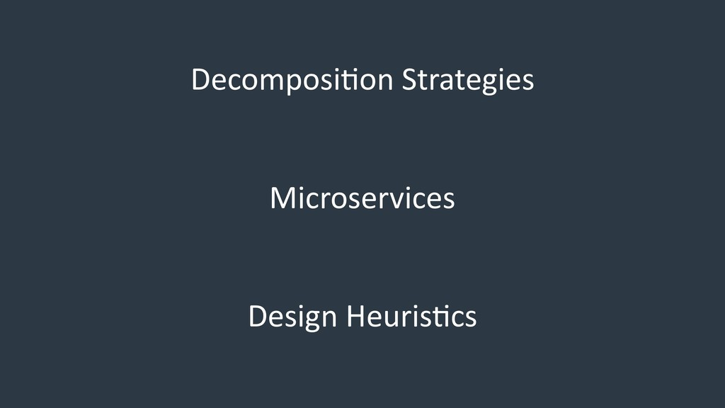 Decomposi/on Strategies Microservices Design He...
