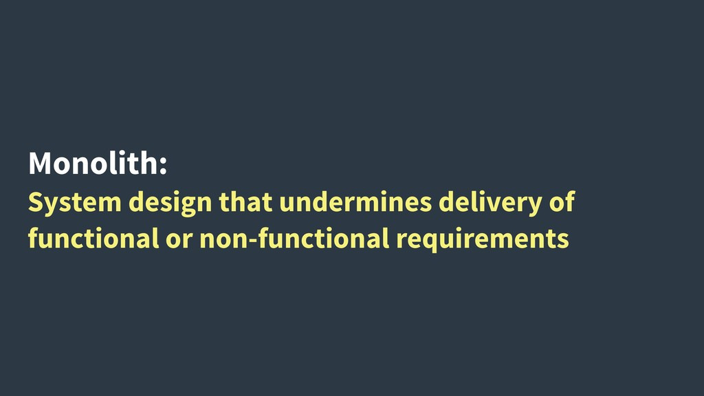 Monolith: System design that undermines deliver...