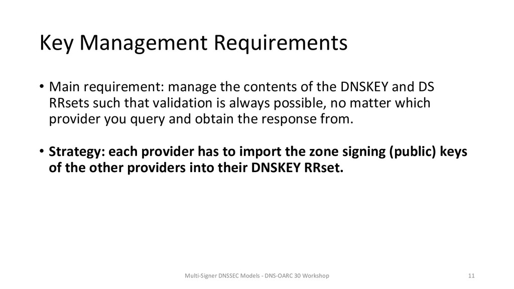 Key Management Requirements • Main requirement:...