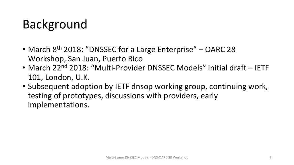 """Background • March 8th 2018: """"DNSSEC for a Larg..."""