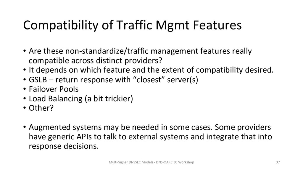 Compatibility of Traffic Mgmt Features • Are th...