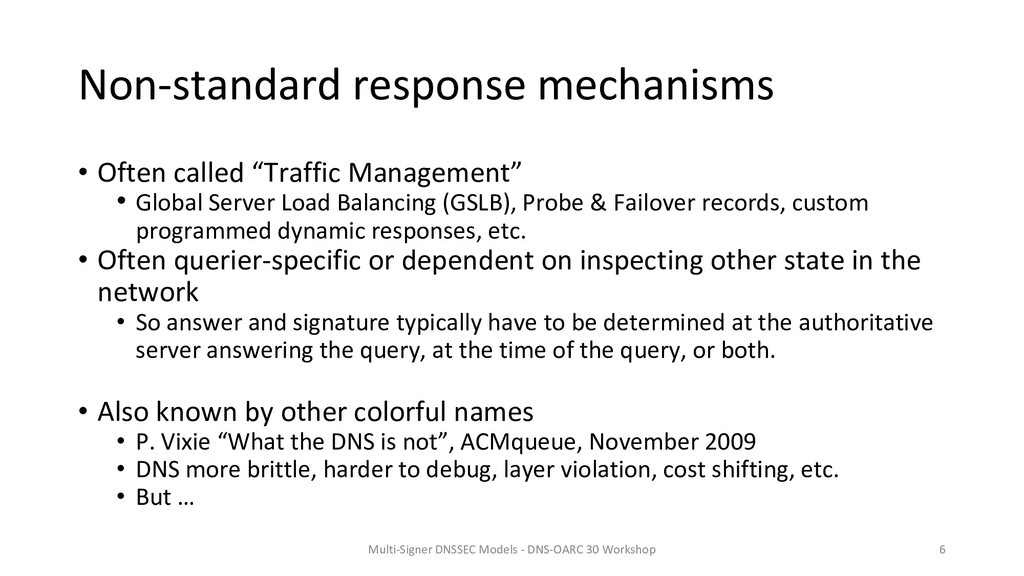 Non-standard response mechanisms • Often called...