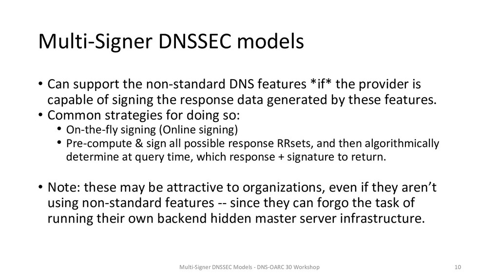 Multi-Signer DNSSEC models • Can support the no...