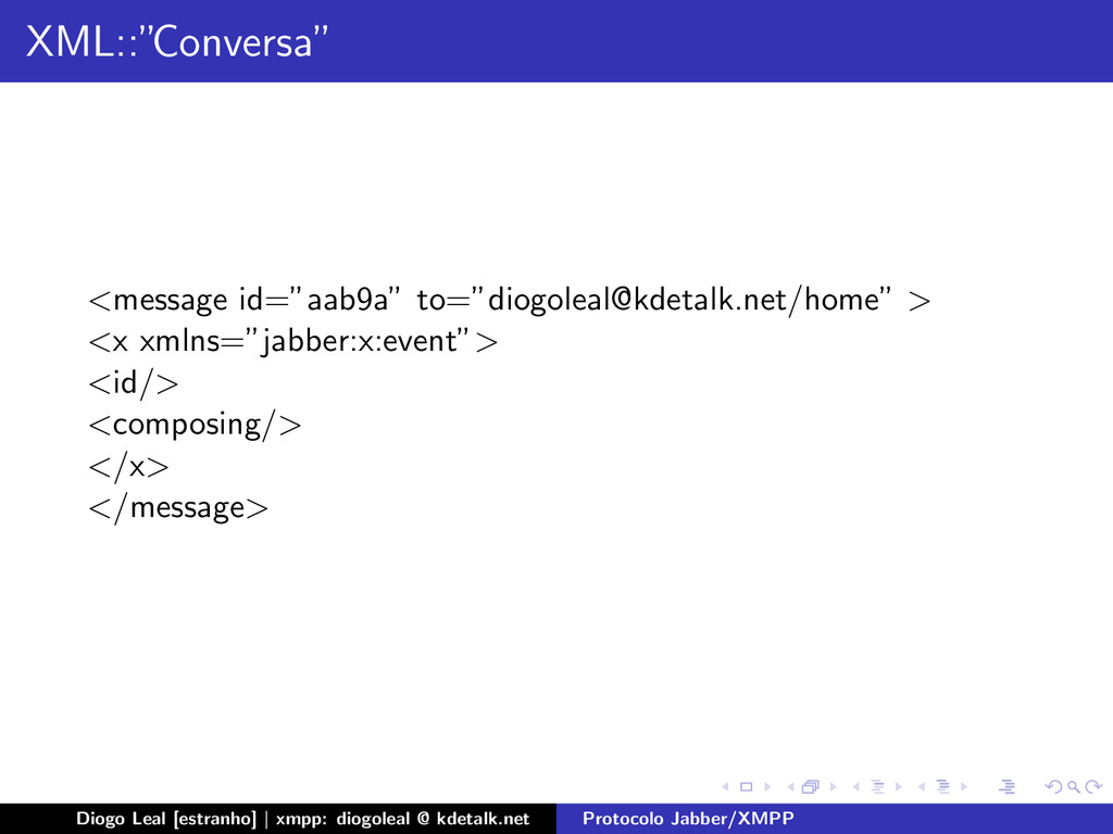"XML::"" Conversa"" <message id=""aab9a"" to=""diogol..."