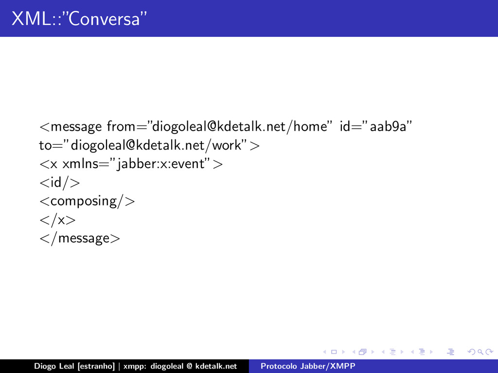 """XML::"""" Conversa"""" <message from="""" diogoleal@kdet..."""